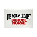 """The World's Greatest School Nurse"" Rectangle Magn"