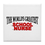 &quot;The World's Greatest School Nurse&quot; Tile Coaster