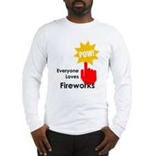 Everyone Loves Fireworks Long Sleeve T-Shirt