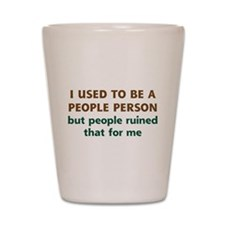 People Person Humor Shot Glass