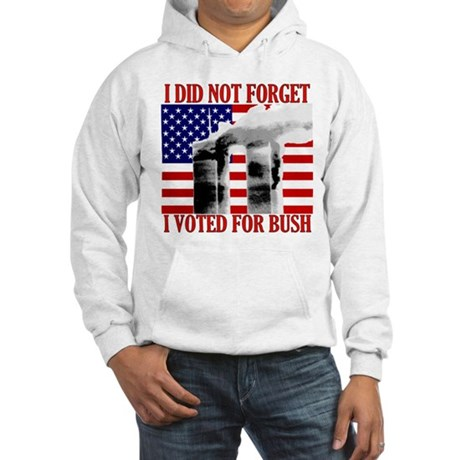 I Didn't Forget (Voted Bush) Hooded Sweatshirt