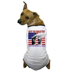 September 11th Forgotten? Dog T-Shirt
