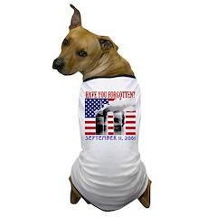 September 11th Forgotten? Dog T-Shirt
