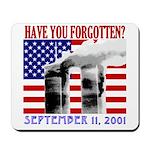 September 11th Forgotten?  Mousepad