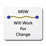 MSW Will Work for Change Mousepad