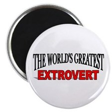 """The World's Greatest Extrovert"" Magnet"