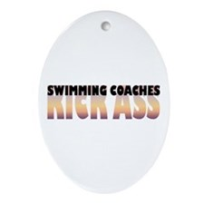Swimming Coaches Kick Ass Oval Ornament