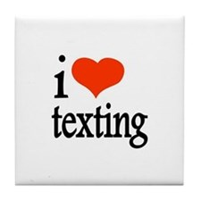 I Love Texting Text Messages Tile Coaster