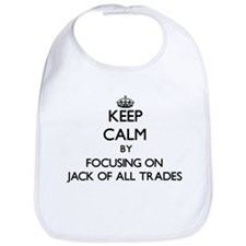 Keep Calm by focusing on Jack Of All Trades Bib