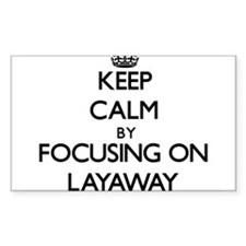 Keep Calm by focusing on Layaway Stickers