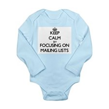 Keep Calm by focusing on Mailing Lists Body Suit