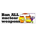 Ban All Nuclear Weapons Bumper Sticker