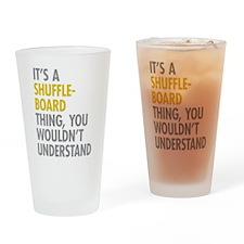 Its A Shuffleboard Thing Drinking Glass