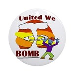 United We Bomb (Xmas Tree Ornament)