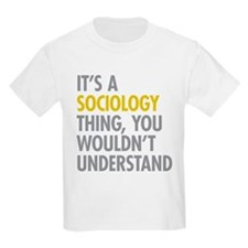 Its A Sociology Thing T-Shirt