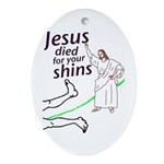 Jesus died for your shins (tree ornament)