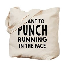 I Want To Punch Running In The Face Tote Bag