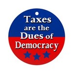Taxes are Dues of Democracy ornament