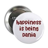 happiness is being Dania Button