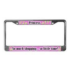 Princess License Plate Frame - So much shopping...