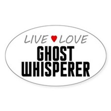 Live Love Ghost Whisperer Oval Decal