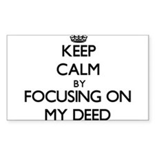 Keep Calm by focusing on My Deed Decal