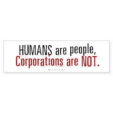 Humans are People, Corporations are Bumper Bumper Sticker
