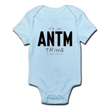 It's an ANTM Thing Infant Bodysuit