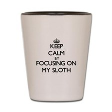 Keep Calm by focusing on My Sloth Shot Glass