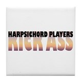 Harpsichord Players Kick Ass Tile Coaster