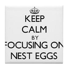 Keep Calm by focusing on Nest Eggs Tile Coaster