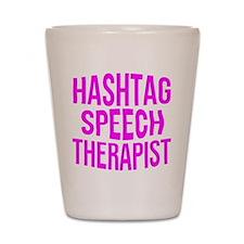 Hashtag Speech Therapist Shot Glass