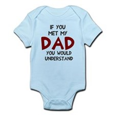 If you met my dad Infant Bodysuit
