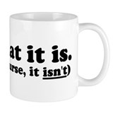 It Is What It Is Solid Small Mugs