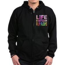 Life Is Better In Flip Flops Zip Hoodie