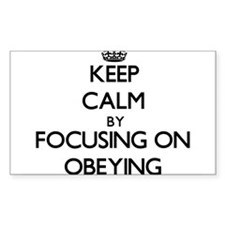 Keep Calm by focusing on Obeying Decal