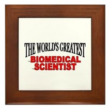 """The World's Greatest Biomedical Scientist"" Framed"