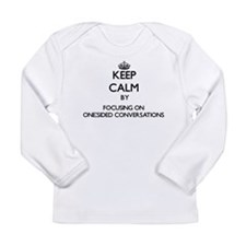 Keep Calm by focusing on One-S Long Sleeve T-Shirt