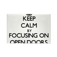Keep Calm by focusing on Open Doors Magnets