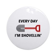 Every Day I'm Shovellin' Ornament (Round)