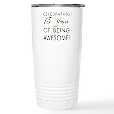 15 Years Awesome Drinkware Travel Mug