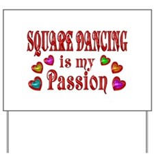Square Dancing Passion Yard Sign