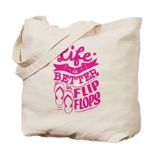 Life Is Better In Flip Flops Pink Tote Bag