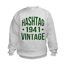 Hashtag Vintage 1941 Sweatshirt