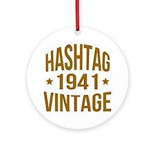 Hashtag Vintage 1941 Ornament (Round)