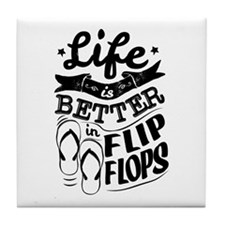 Life Is Better In Flip Flops T-shirt Tile Coaster