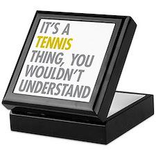 Its A Tennis Thing Keepsake Box
