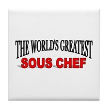 """The World's Greatest Sous Chef"" Tile Coaster"