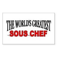 """The World's Greatest Sous Chef"" Sticker (Rectangu"