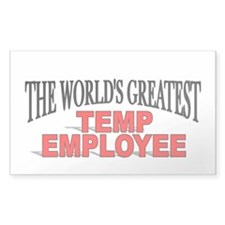 """The World's Greatest Temp Employee"" Decal"